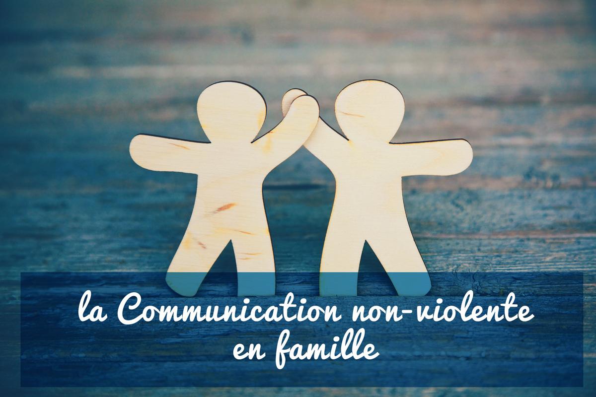 La Communication Non-violente en famille nature-et-famille.com